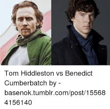 Cumberbatch Meme - tom hiddleston vs benedict cumberbatch by