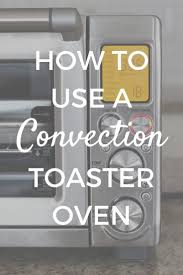the 25 best convection oven recipes ideas on pinterest
