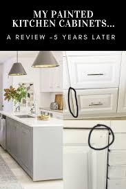 is it worth painting your kitchen cabinets my painted kitchen cabinets 5 years later an honest review