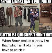Gotta Be Quicker Than That Meme - oh you almosthaditwill fuller nflmemez gottabe quicker than that when 11998970 png