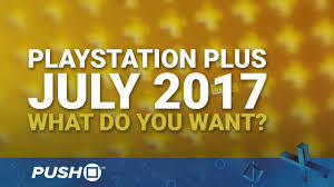 ps plus black friday playstation plus free games july 2017 what do you want ps4