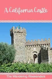 a california castle the wandering weekenders