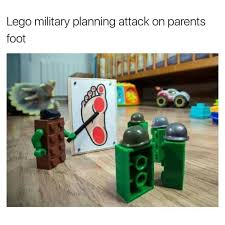 Lego Meme - lego military planning attack on parents foot meme