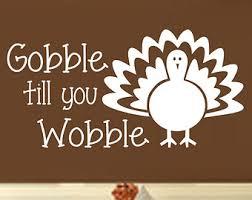 thanksgiving decal gobble till you wobble thanksgiving