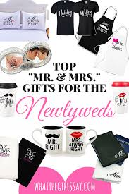 top mr mrs gifts for the newlyweds whatthegirlssay