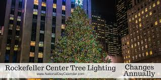 rockefeller center tree lighting u2013 changes annually national day