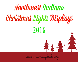 The Best Christmas Light Displays by Northwest Indiana Christmas Lights Displays 2016 Mummy Deal
