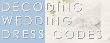semi formal dress code wedding decoding wedding dress codes virginia magazine