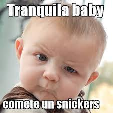 Snickers Meme - meme creator tranquila baby comete un snickers meme generator at