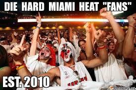 Heat Fans Meme - die hard miami heat fans meme