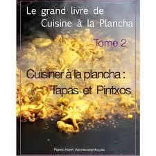 livre cuisine plancha le grand livre de cuisine à la plancha tome 2 e books e books