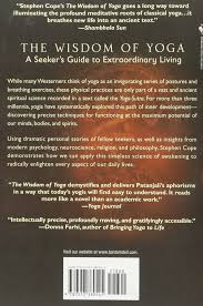 the wisdom of yoga a seeker u0027s guide to extraordinary living