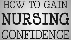 nursing tip how to gain nursing confidence youtube