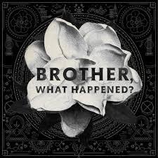 muddy magnolias u2013 brother what happened lyrics genius lyrics