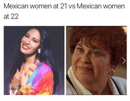 Mexican Women Meme - mohstly fresh memes