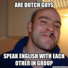 Speak English Meme - dutch but speak english