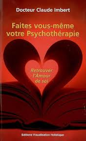 Amour De Soi Meme - livre faites vous même votre psychothérapie retrouver l amour de