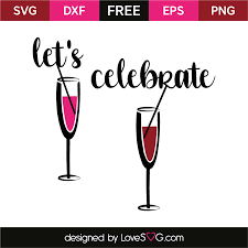 wine glass svg let u0027s celebrate lovesvg com