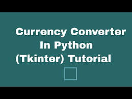 currency converter python currency converter application in python tkinter tutorial