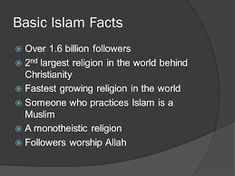 basic islam facts 1 6 billion followers 2 nd largest