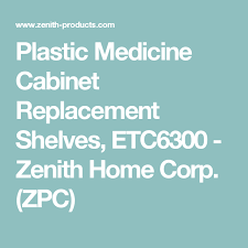 medicine cabinet replacement shelves plastic plastic medicine cabinet replacement shelves etc6300 zenith home