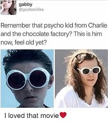 Charlie And The Chocolate Factory Memes - 25 best memes about psycho kid psycho kid memes