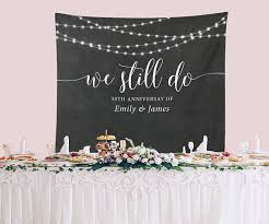 wedding vow backdrop custom we still do vow renewal decor backdrop anniversary