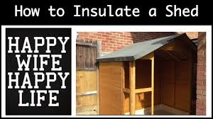 how to insulate a shed youtube