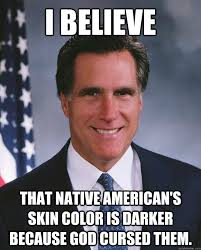 Native Memes - i believe that native american s skin color is darker because god