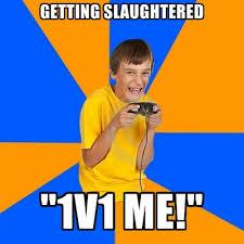 Create A Memes - getting slaughtered 1v1 me create meme 1v1 me pinterest