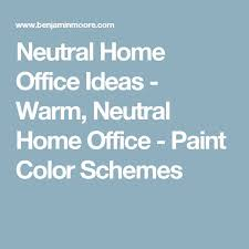 best 25 neutral home office paint ideas on pinterest neutral