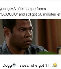 Meme Young - young ma after she performs ooouuu and still got 56 minutes left