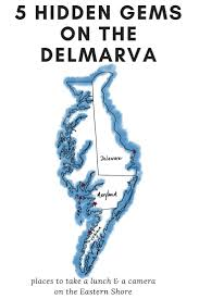 Delaware World Traveller images 5 hidden gems on the delmarva peninsula maryland love jpg