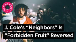 j cole s neighbors beat is forbidden fruit reversed genius