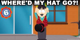 Stan Marsh Meme - where d my hat go randy marsh know your meme