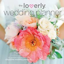 wedding planning book organizer loverly wedding planner the modern s guide to