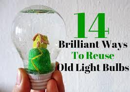 14 brilliant ways to reuse old light bulbs thegoodstuff