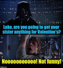 Star Wars Valentine Meme - star wars valentine s no imgflip