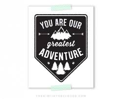 you are our greatest adventure nursery art printable aftcra