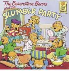 Berenstien Bears The Berenstain Bears And The Slumber Party By Stan Berenstainjan