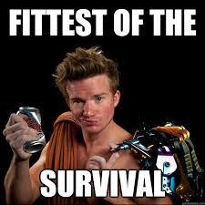 Survival Memes - fittest of the survival memes quickmeme