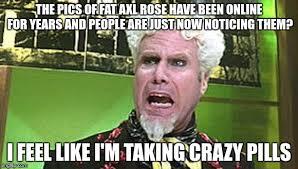 Axl Rose Meme - why the sudden interest imgflip
