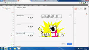 Google Plus Meme - how to add meme images on google plus youtube