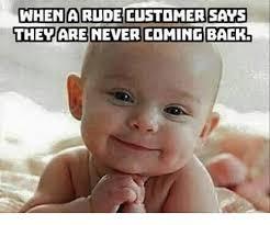 Rude Friday Memes - 25 best memes about rude customer rude customer memes