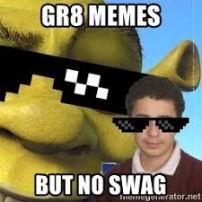 Memes Swag - gr8 memes but no swag adam swag69 meme generator