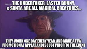 Undertaker Memes - image tagged in the undertaker imgflip