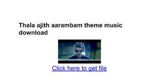 theme music aarambam thala ajith aarambam theme music download google docs
