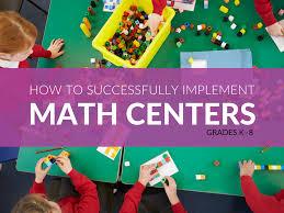 center ideas math center ideas that will make implementation a success