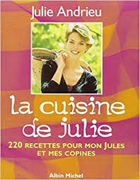 Frais Julie Cuisine Le Monde Amazon Fr La Cuisine De Julie 220 Recettes Pour Mon Jules Et Mes