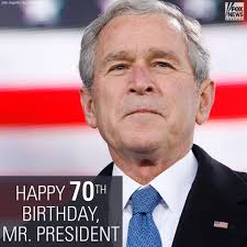 fox news former president george w bush turns 70 today